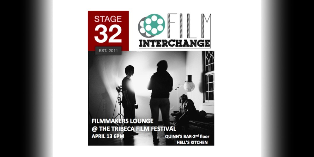 Stage 32 & Film Interchange Filmmakers Lounge at the TriBeCa Film Festival