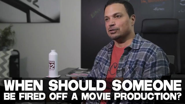 When Should Someone Be Fired Off A Movie Production?