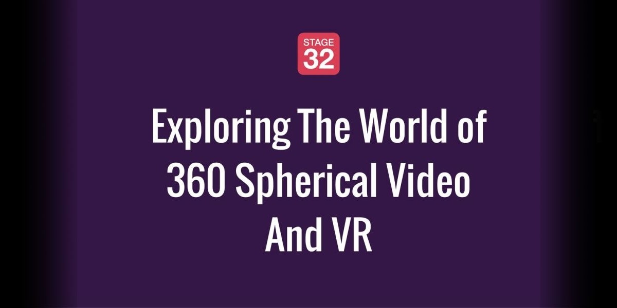 Exploring The World of 360 Spherical Video And VR
