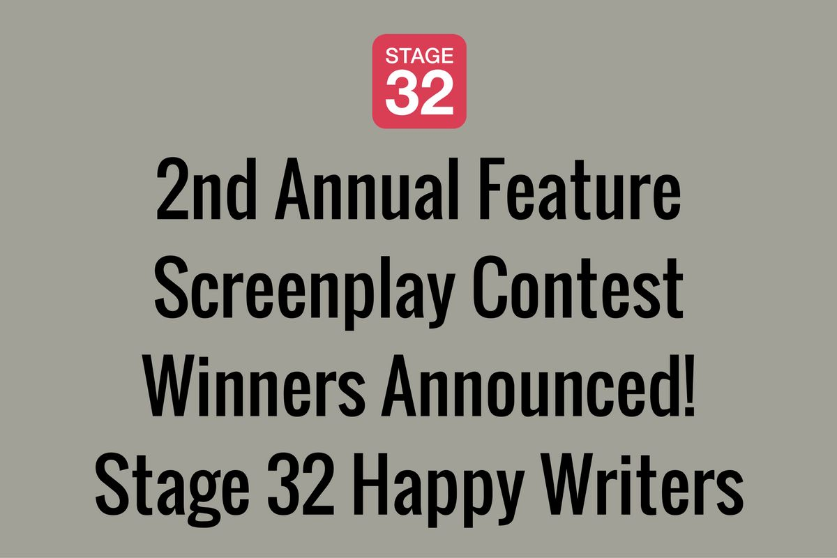 2nd Annual Feature Screenplay Contest Winners Announced! Stage 32 Happy Writers