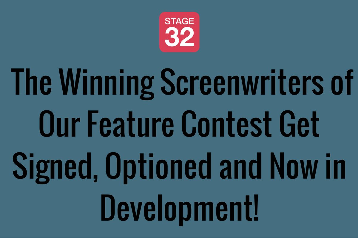 The Winning Screenwriters of Our Feature Contest Get Signed, Optioned and Now in Development!