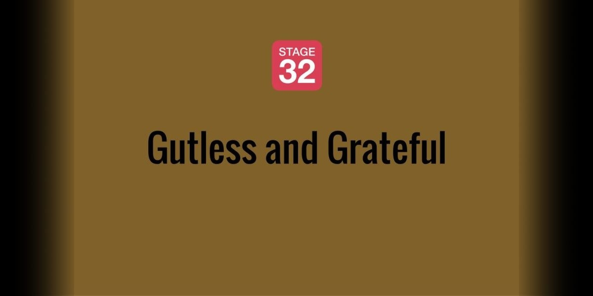 Gutless and Grateful