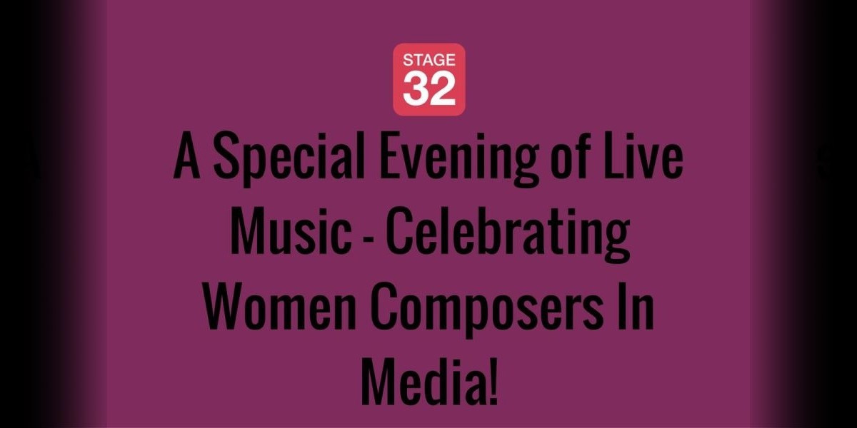 A Special Evening of Live Music - Celebrating Women Composers In Media!
