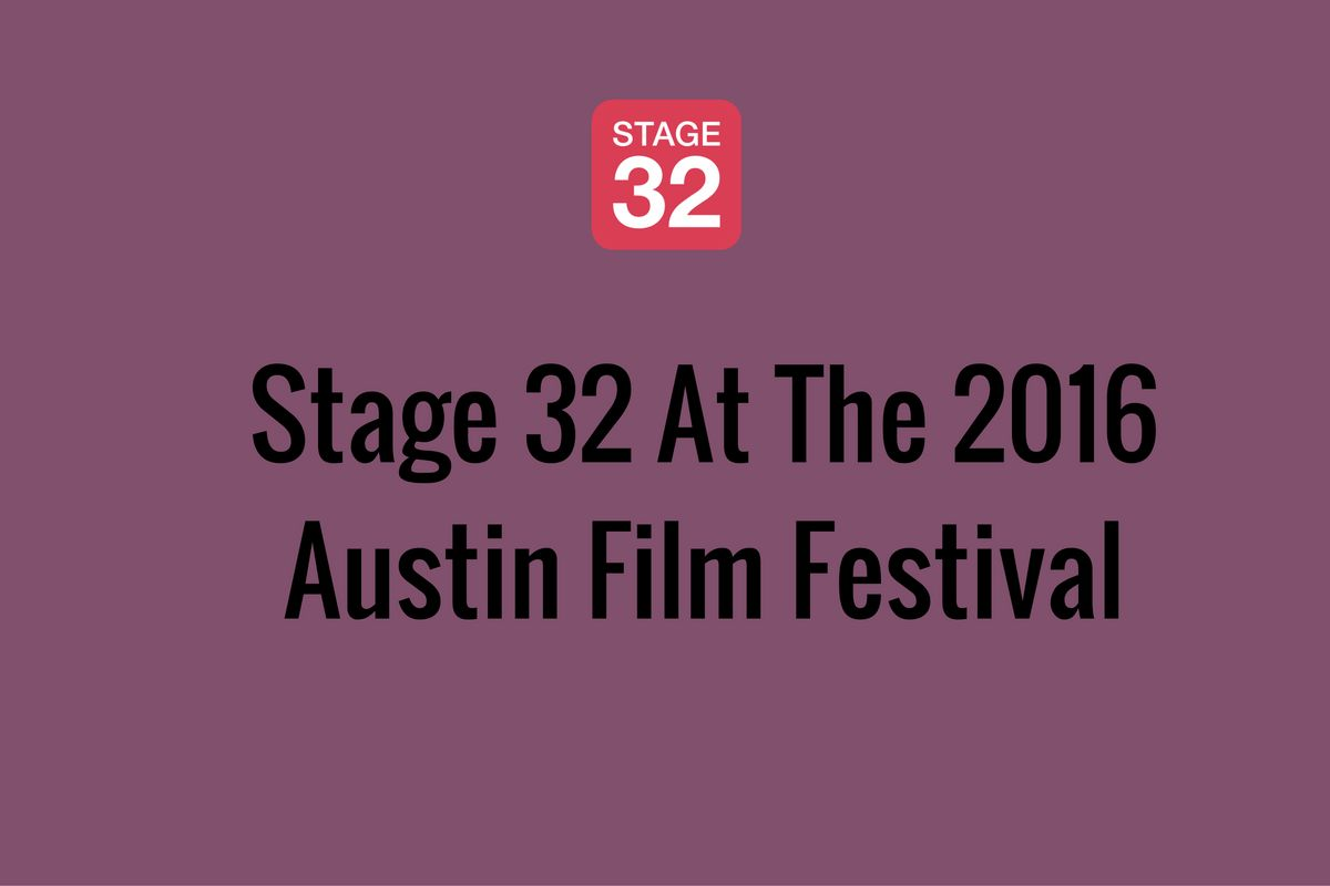 Stage 32 At The 2016 Austin Film Festival