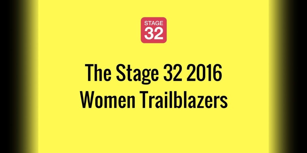 The Stage 32 2016 Women Trailblazers