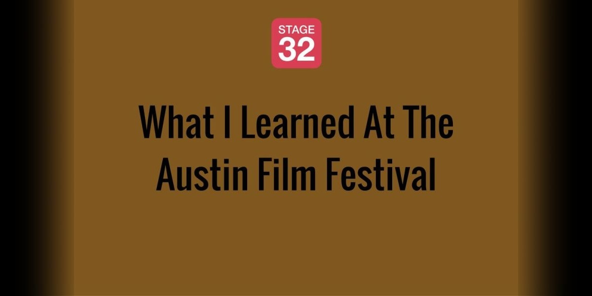 What I Learned At The Austin Film Festival