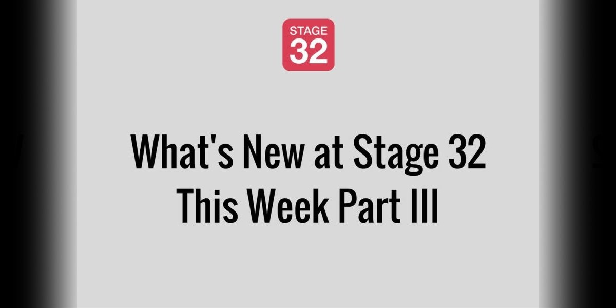 What's New at Stage 32 This Week Part III