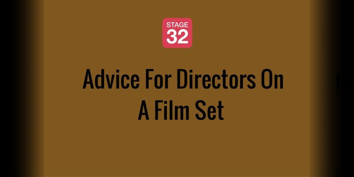 Advice For Directors On A Film Set