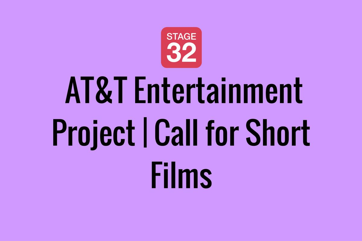 AT&T Entertainment Project | Call for Short Films