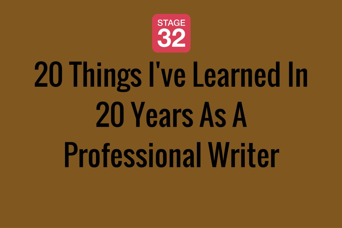 20 Things I've Learned In 20 Years As A Professional Writer