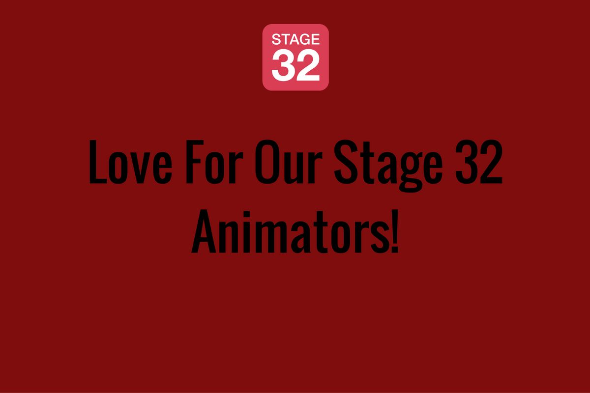 Love For Our Stage 32 Animators!