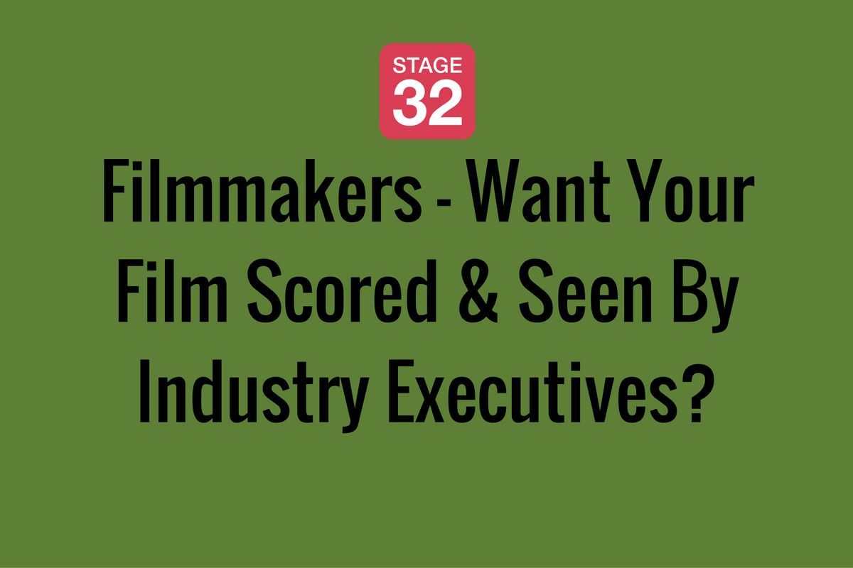 Filmmakers - Want Your Film Scored & Seen By Industry Executives?