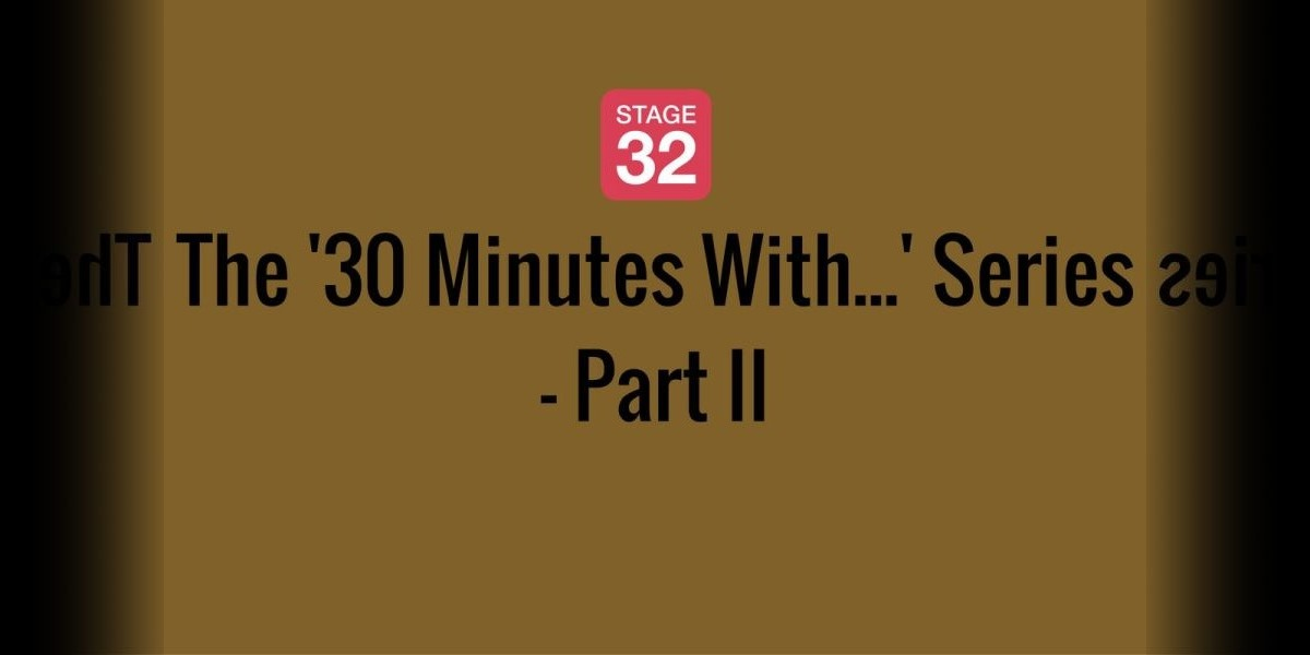 The '30 Minutes With...' Series - Part II