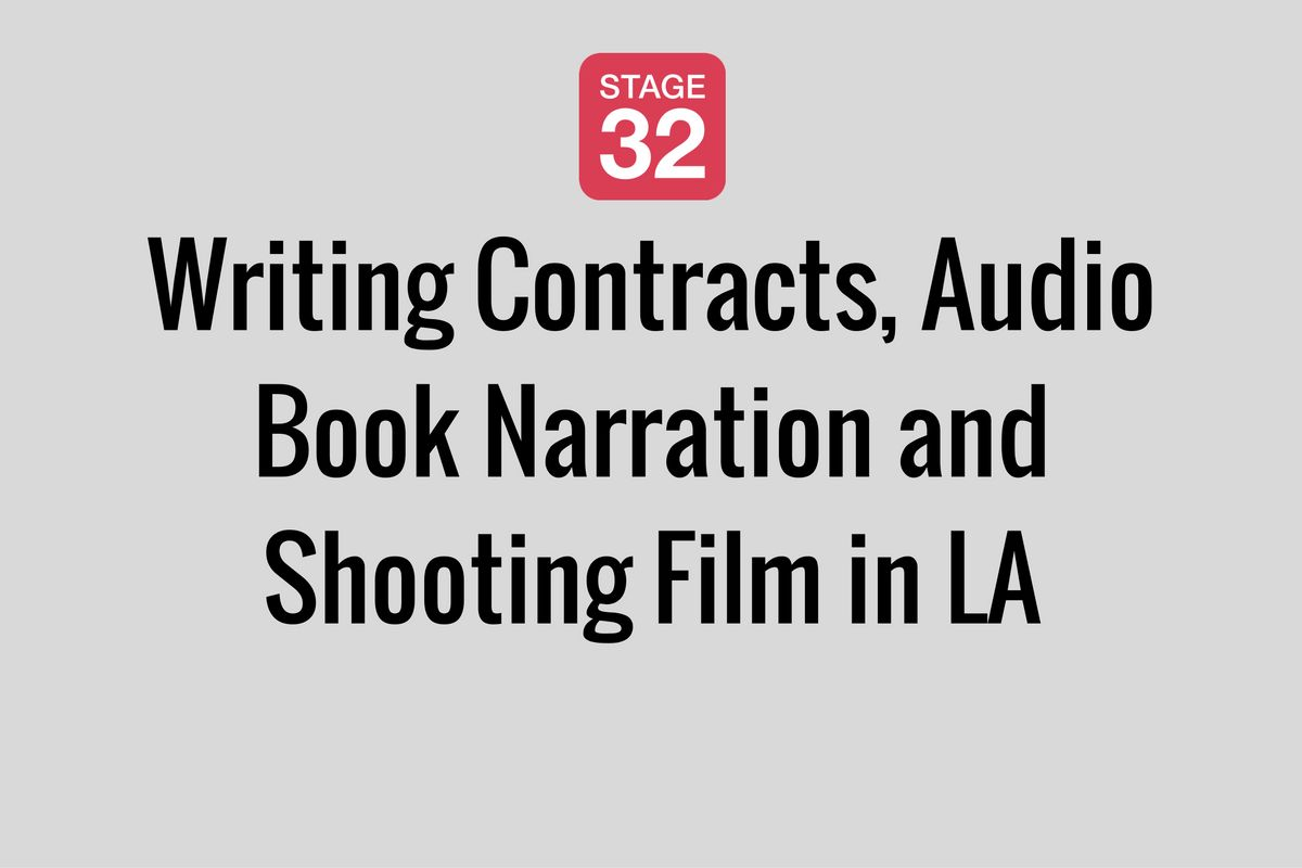 Writing Contracts, Audio Book Narration and Shooting Film in LA