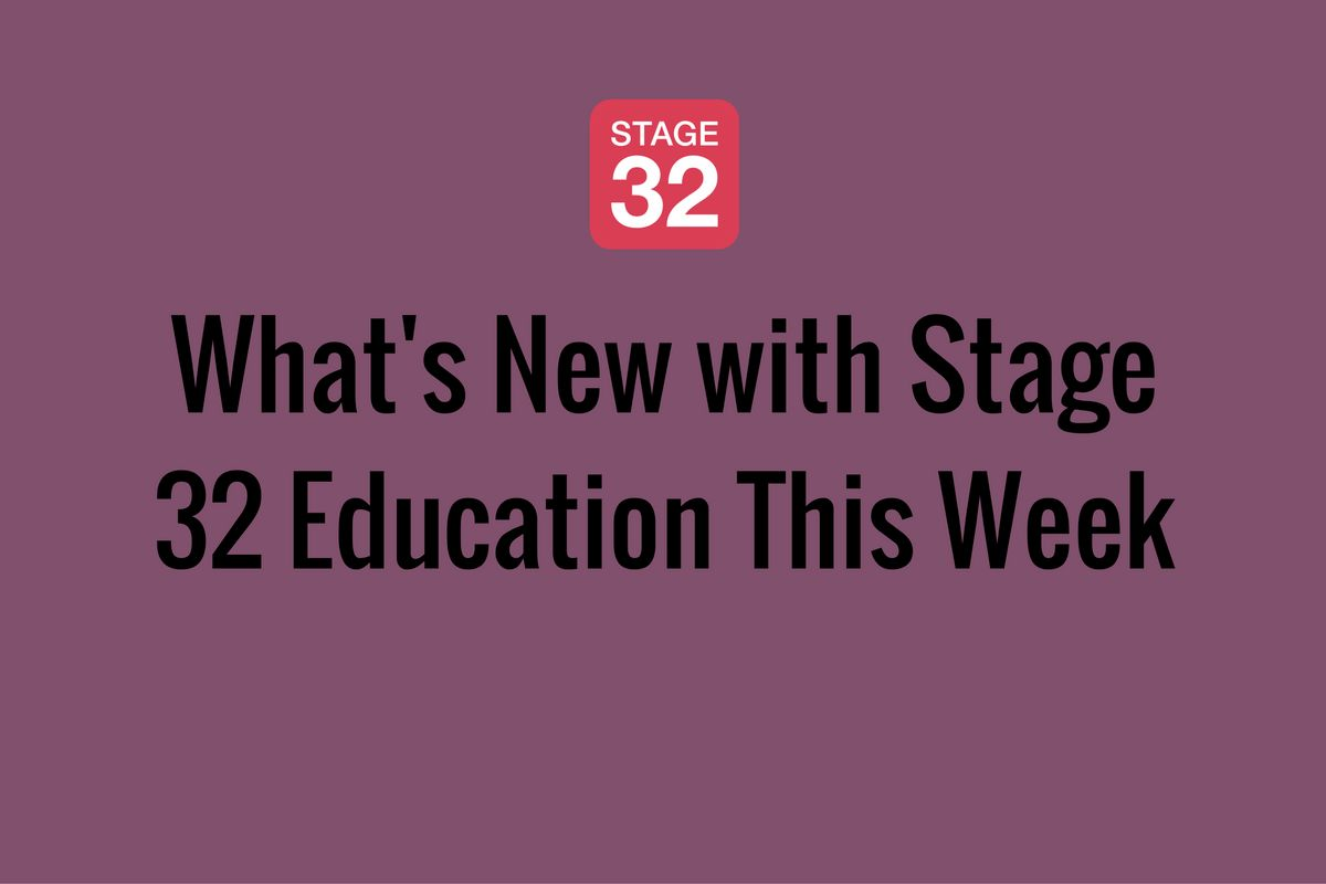 What's New with Stage 32 Education This Week