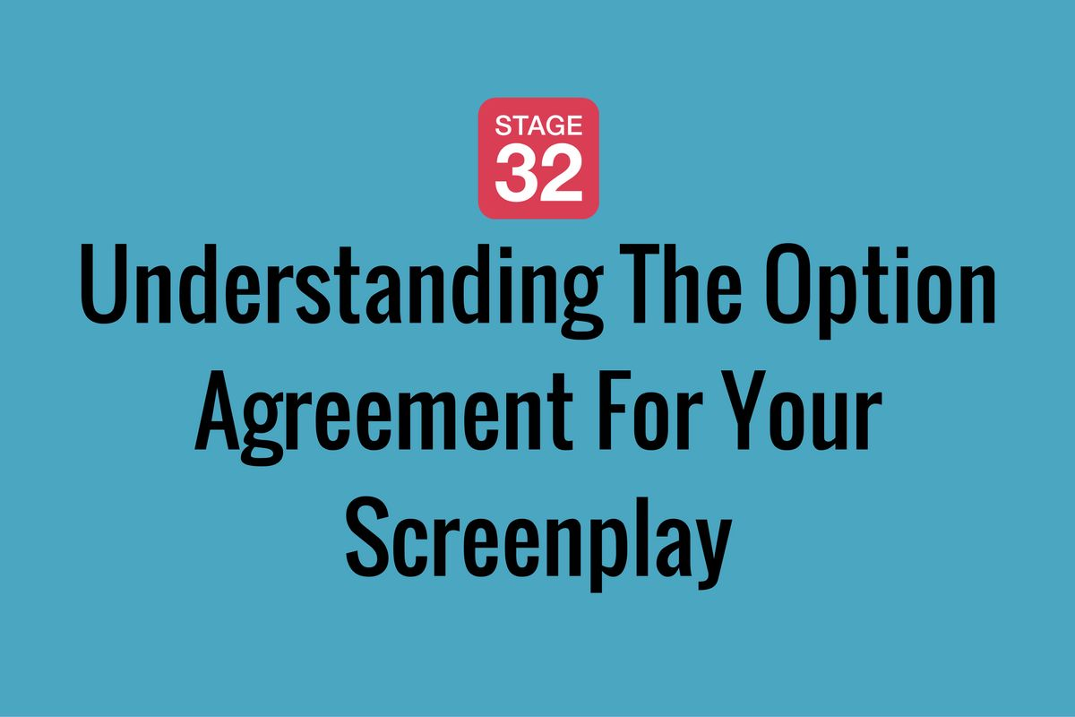 Understanding The Option Agreement For Your Screenplay