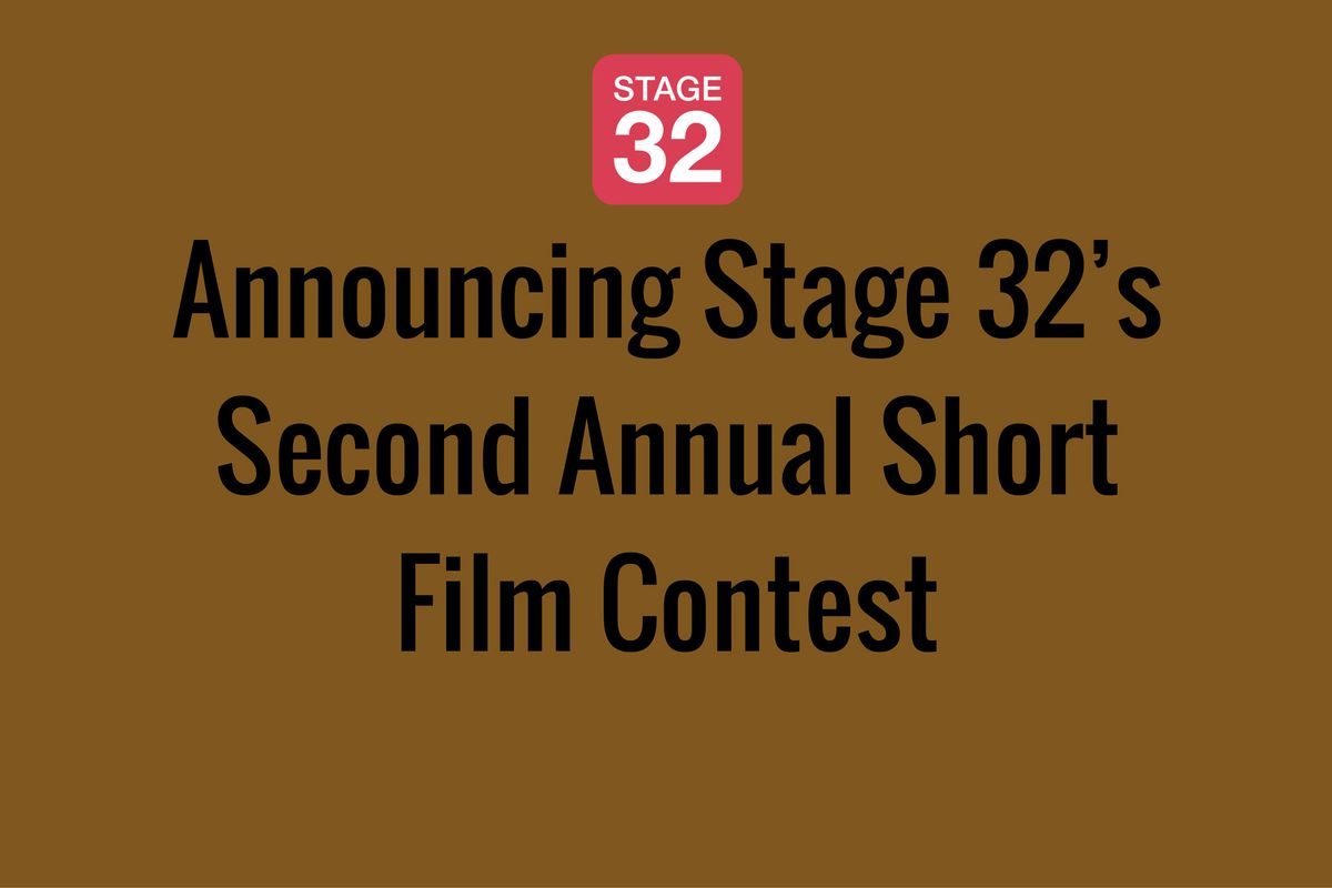 Announcing Stage 32's Second Annual Short Film Contest