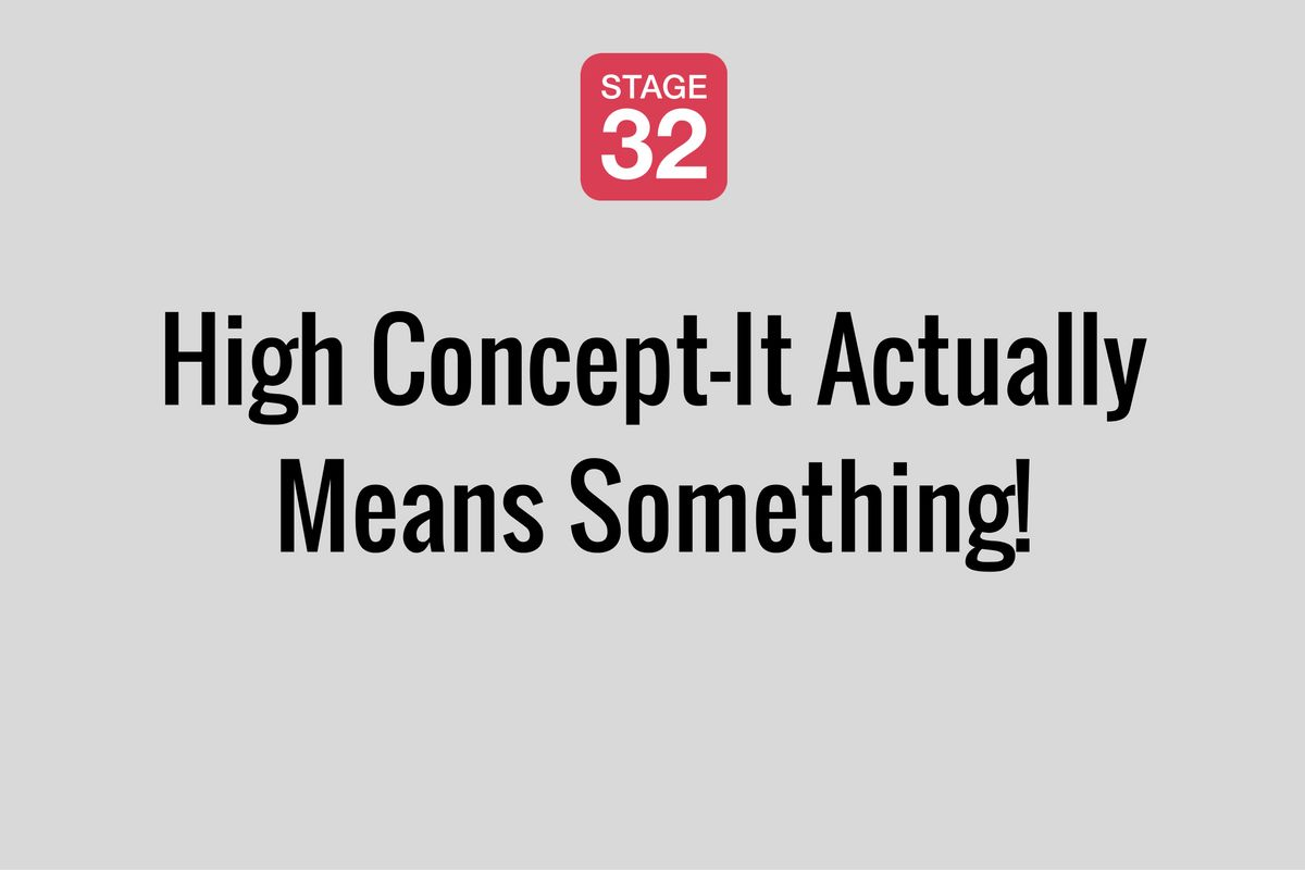 High Concept—It Actually Means Something!
