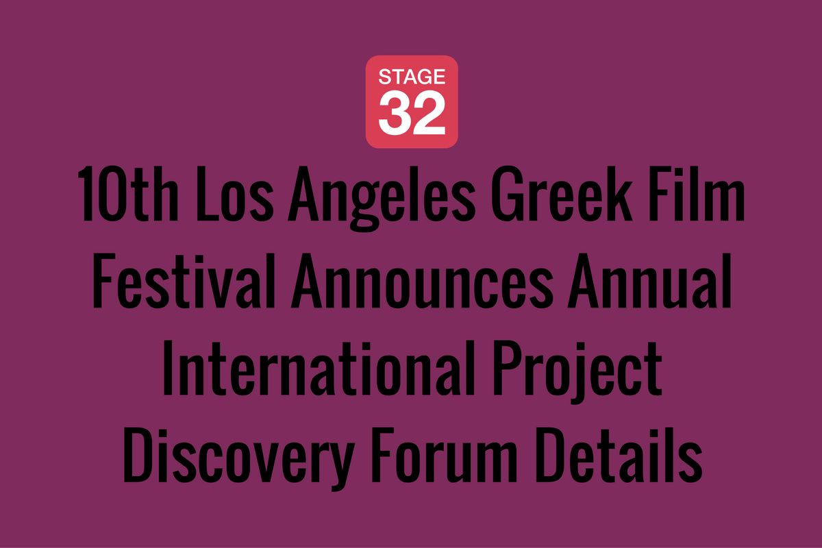 10th Los Angeles Greek Film Festival Announces Annual International Project Discovery Forum Details