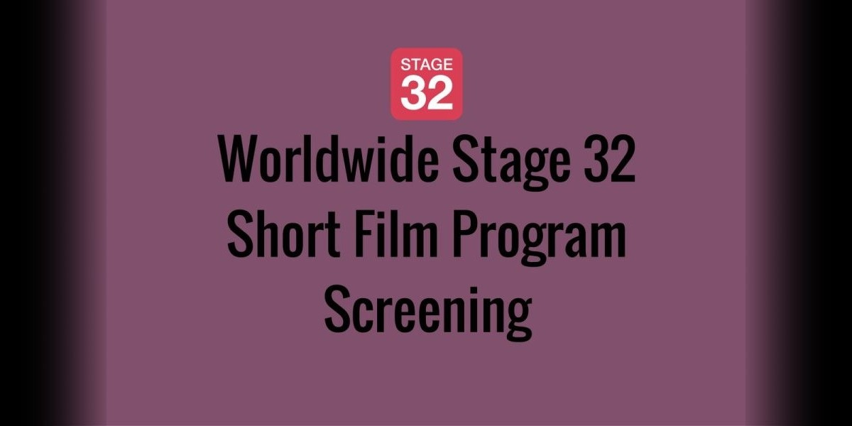 Worldwide Stage 32 Short Film Program Screening