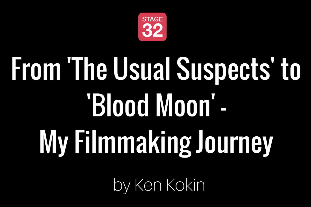 From 'The Usual Suspects' to 'Blood Moon' - My Filmmaking Journey