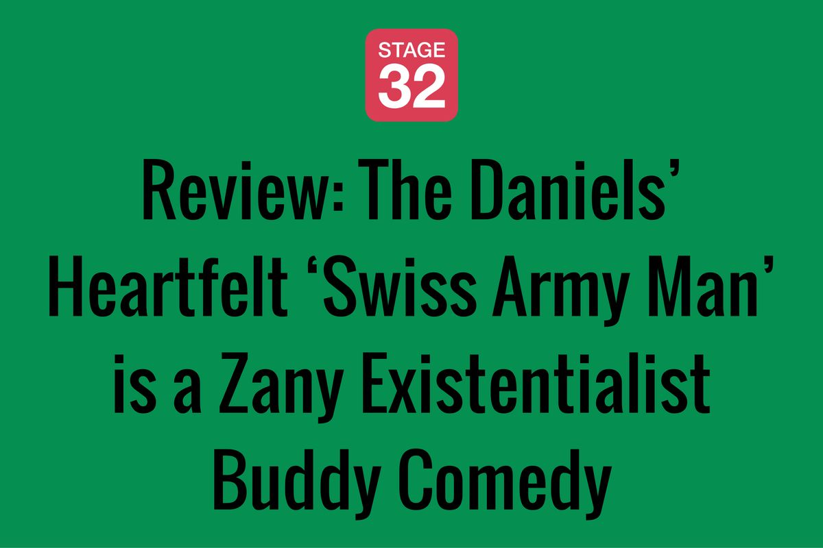 Review: The Daniels' Heartfelt 'Swiss Army Man' is a Zany Existentialist Buddy Comedy