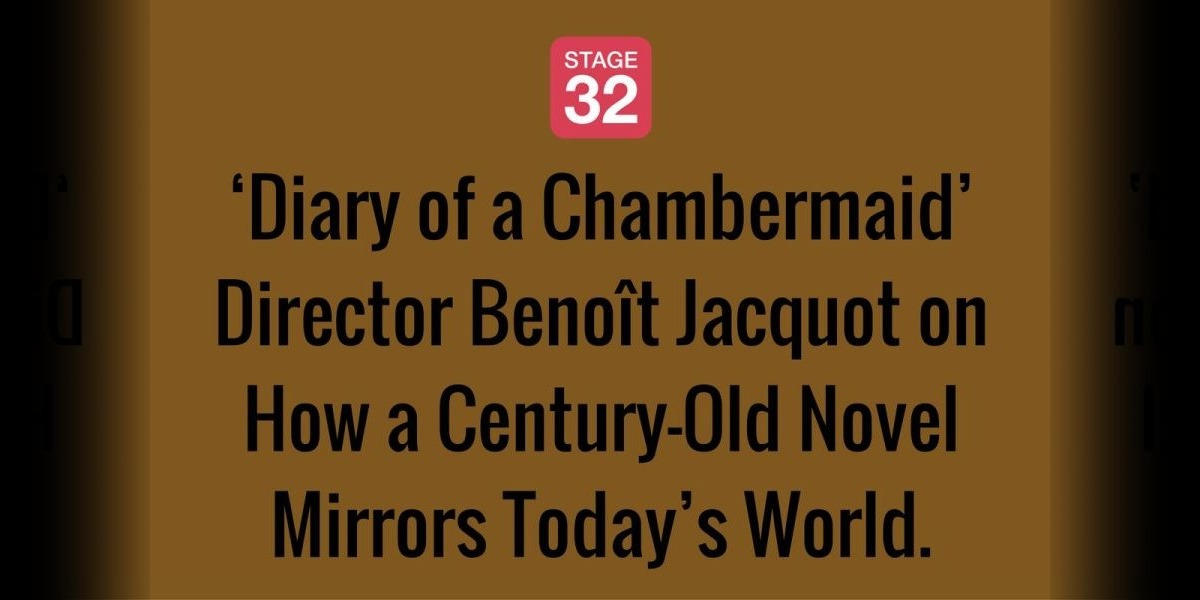'Diary of a Chambermaid' Director Benoît Jacquot on How a Century-Old Novel Mirrors Today's World.