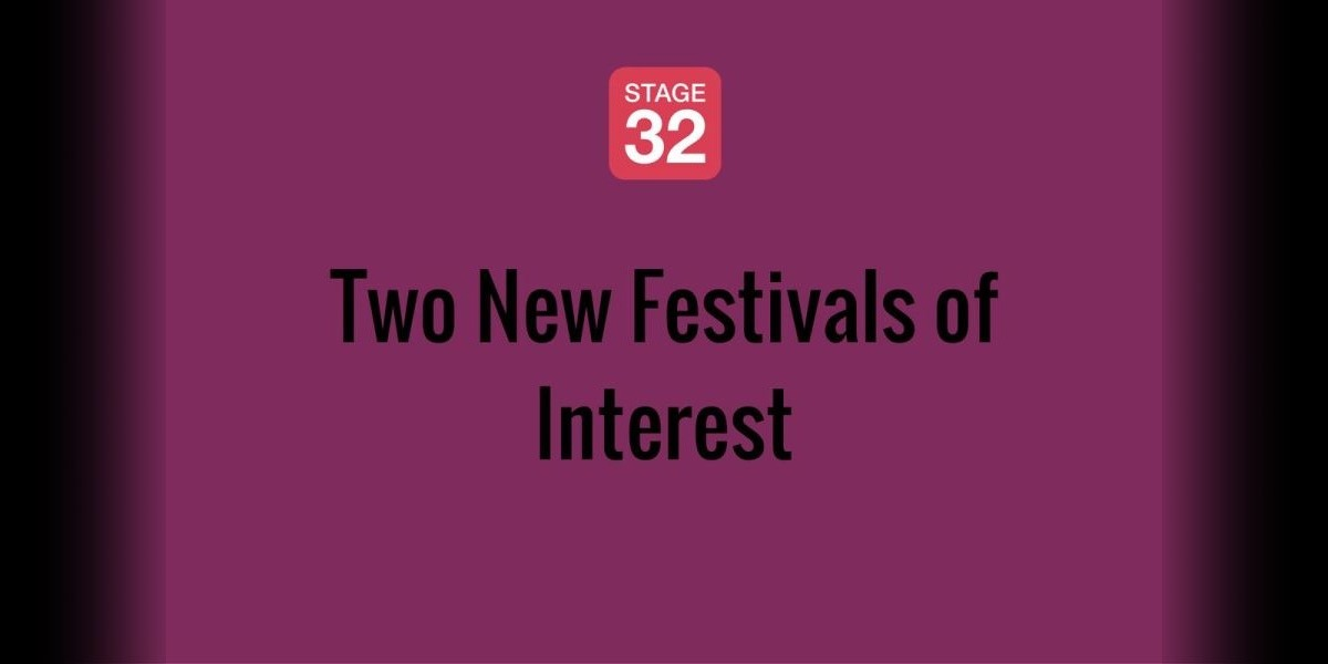 Two New Festivals of Interest