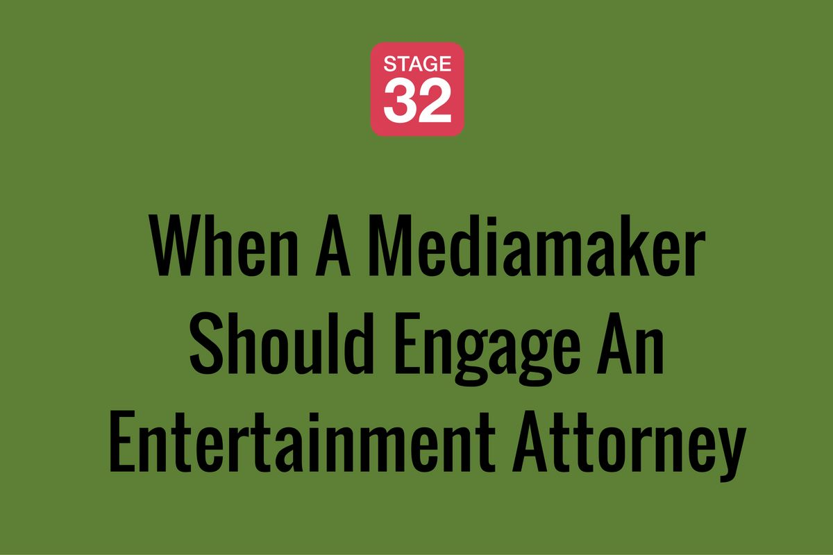 When A Mediamaker Should Engage An Entertainment Attorney