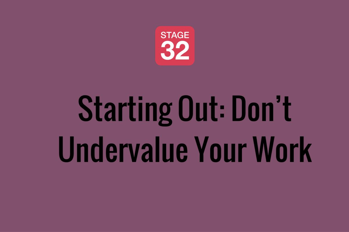 Starting Out: Don't Undervalue Your Work