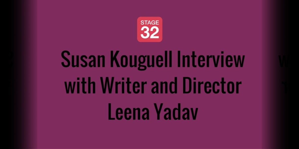 Susan Kouguell Interview with Writer and Director Leena Yadav