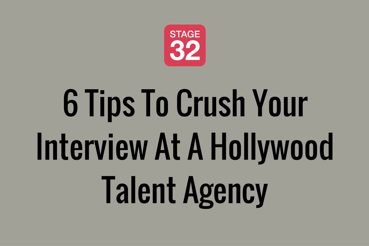 6 Tips To Crush Your Interview At A Hollywood Tal… - Stage 32