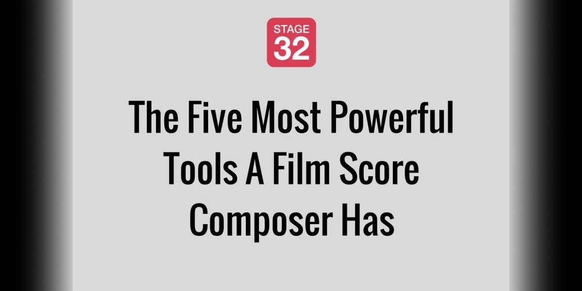 The Five Most Powerful Tools A Film Score Composer Has