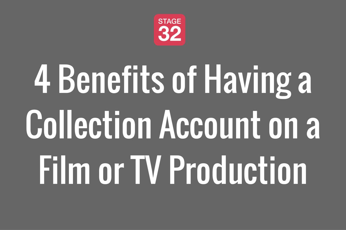 4 Benefits of Having a Collection Account on a Film or TV Production