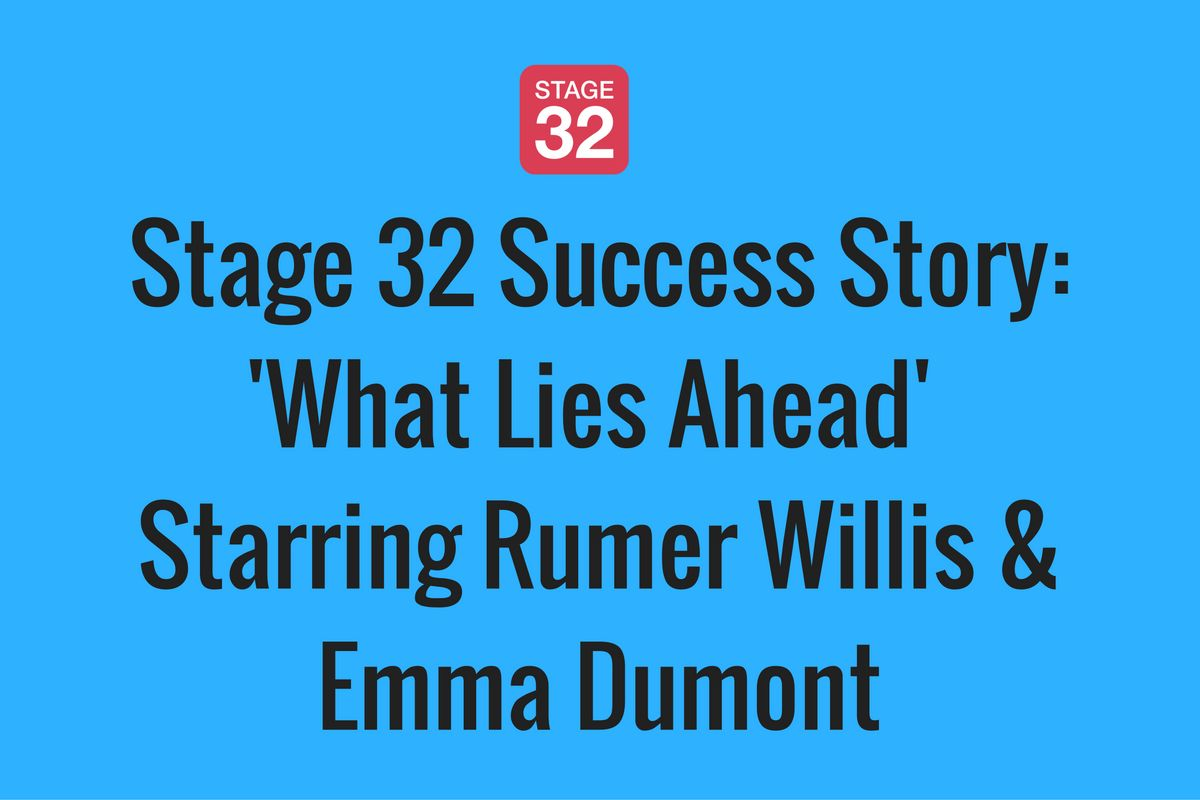 Stage 32 Success Story: 'What Lies Ahead' Starring Rumer Willis & Emma Dumont