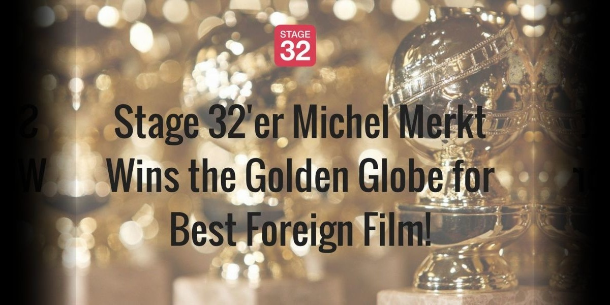 Stage 32'er Michel Merkt Wins the Golden Globe for Best Foreign Film!