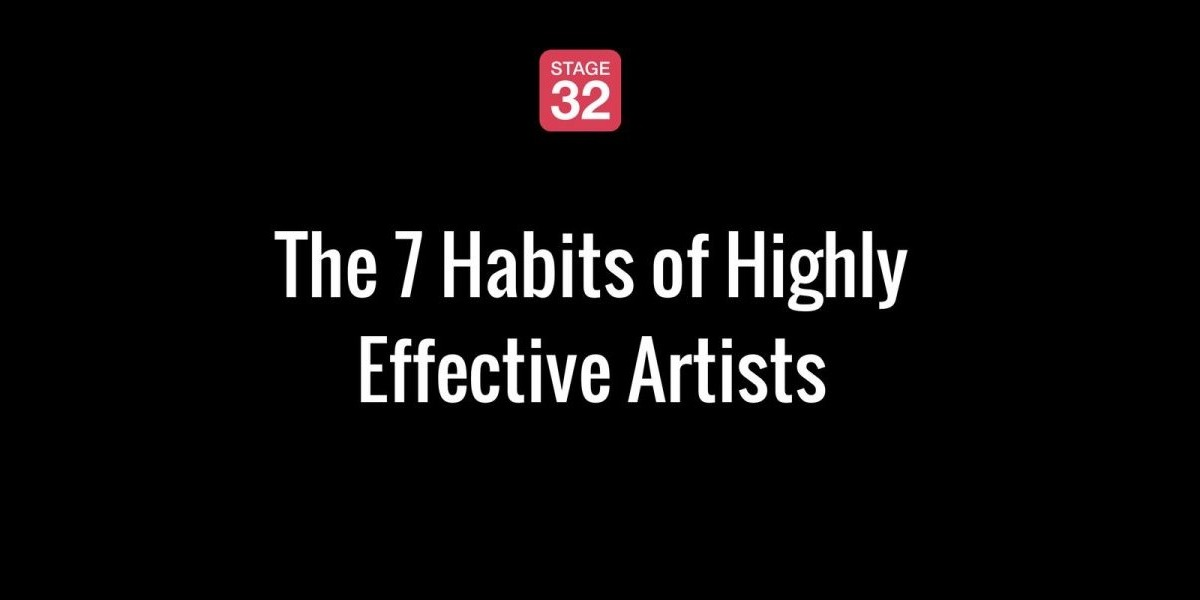The 7 Habits of Highly Effective Artists
