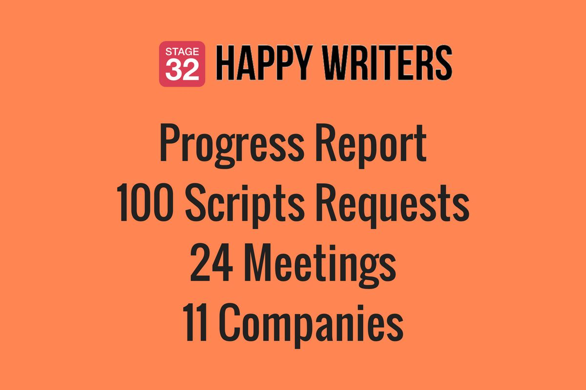 Stage 32 Happy Writers Progress Report: 100 Scripts Requested, 24 Meetings, 11 Companies