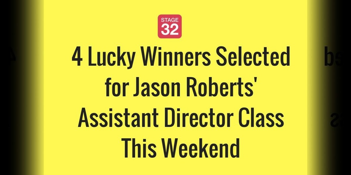 4 Lucky Winners Chosen for Jason Roberts' Assistant Director Class This Weekend