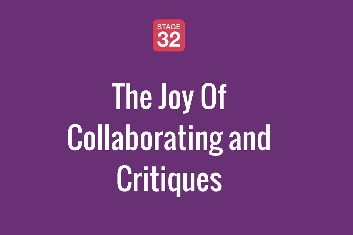 The Joy Of Collaborating and Critiques