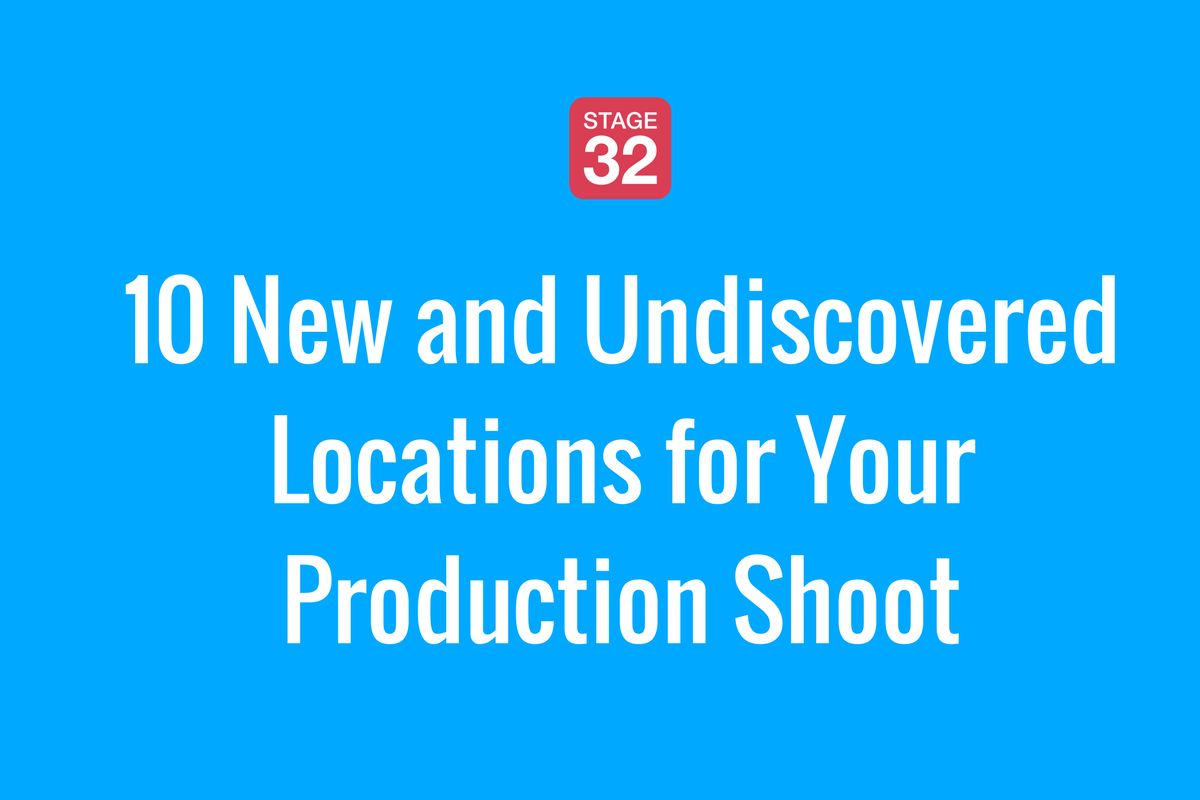 10 New and Undiscovered Locations for Your Production Shoot