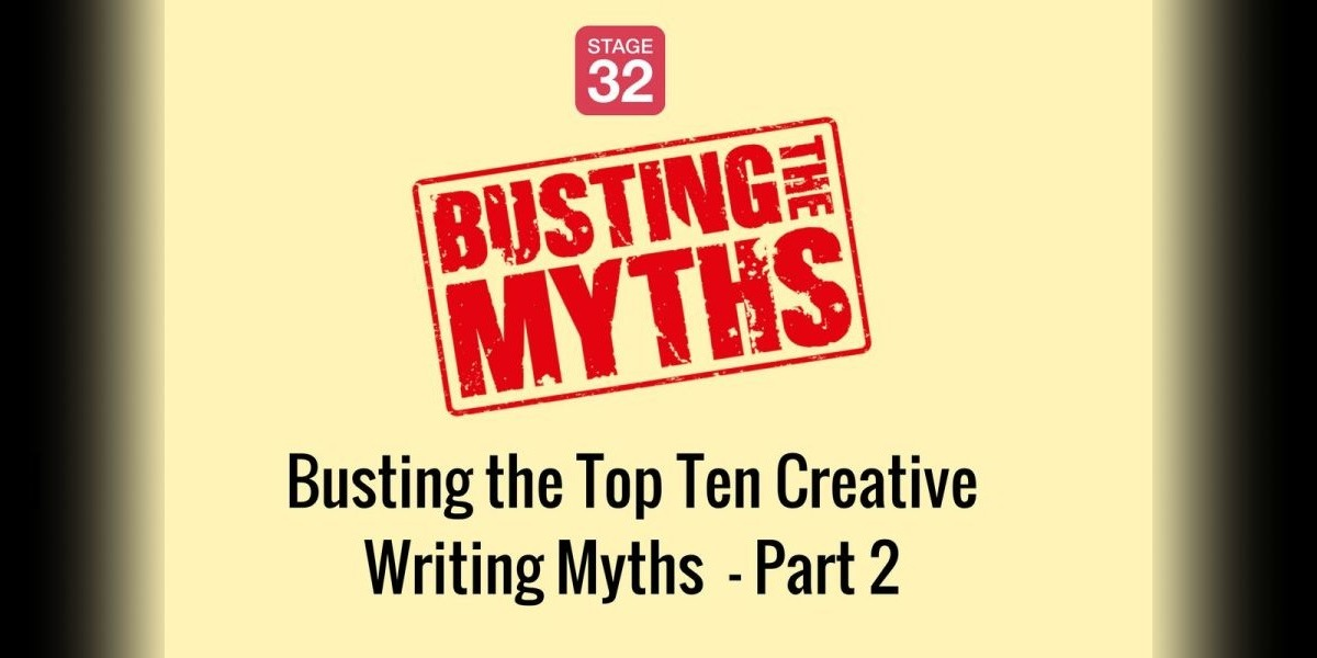 Bust the Top Ten Creative Writing Myths to Become a Better Writer: Part 2