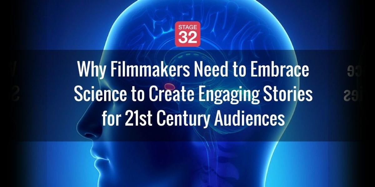 Why Filmmakers Need to Embrace Science to Create Engaging Stories for 21st Century Audiences