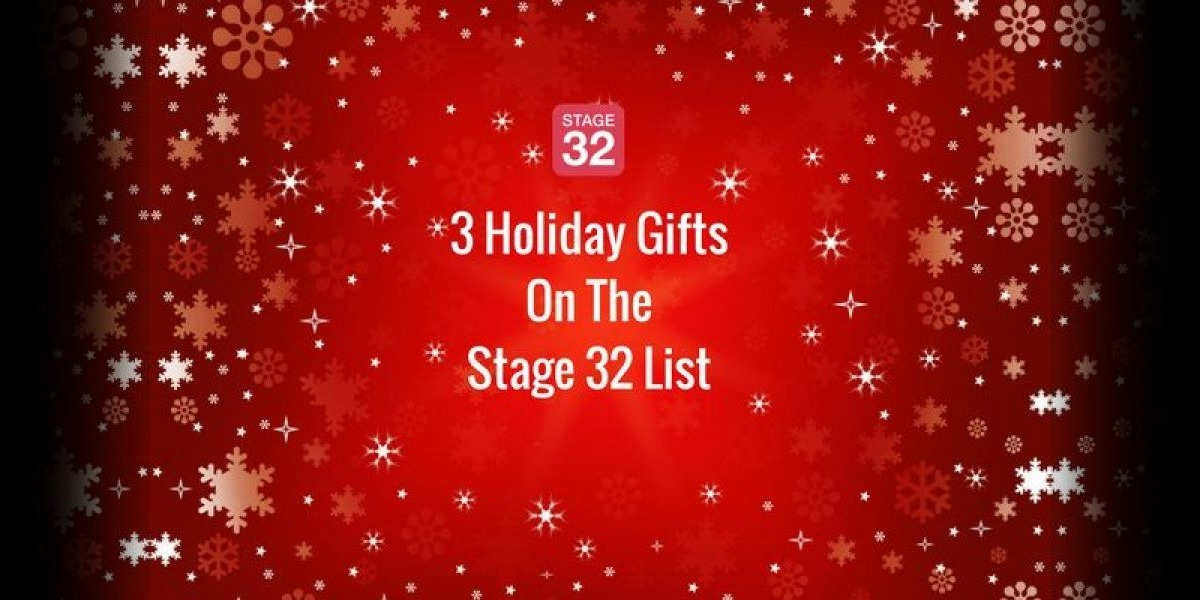 3 Holiday Gifts On the Stage 32 List