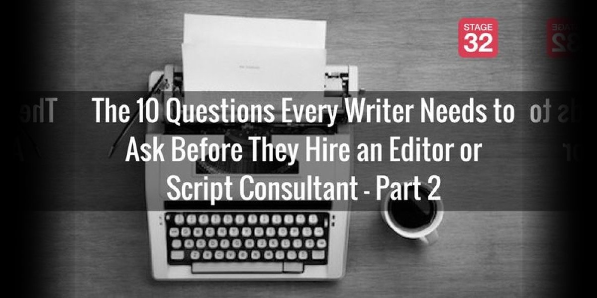 The 10 Questions Every Writer Needs to Ask Before They Hire an Editor or Script Consultant - Part 2