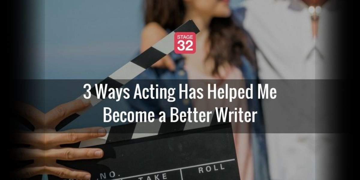 3 Ways Acting Has Helped Me Become a Better Writer
