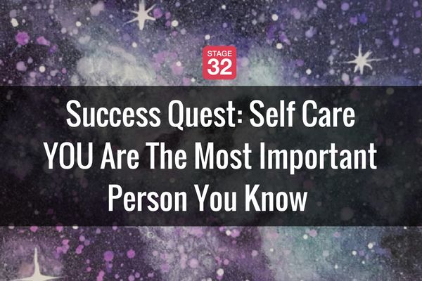 Success Quest: Self Care - YOU Are The Most Important Person You Know