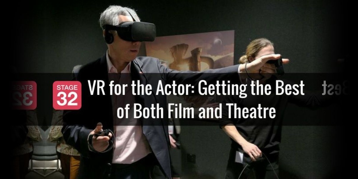 VR for the Actor: Getting the Best of Both Film and Theatre