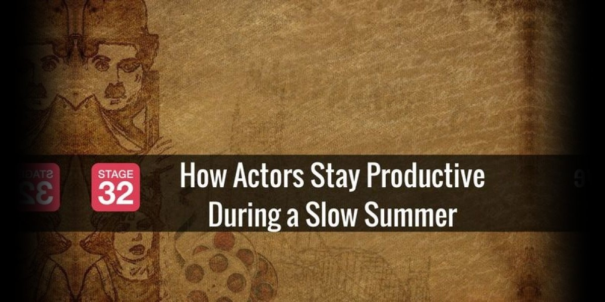 How Actors Stay Productive During a Slow Summer