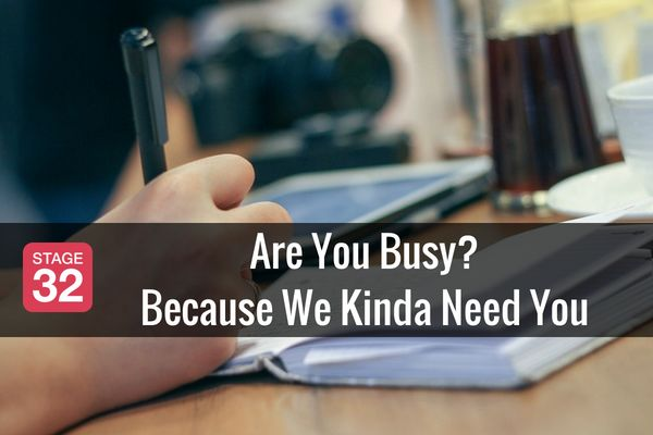 Are You Busy? Because We Kinda Need You
